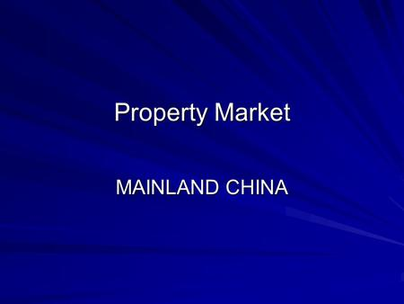 Property Market MAINLAND CHINA. Beijing and Shanghai.