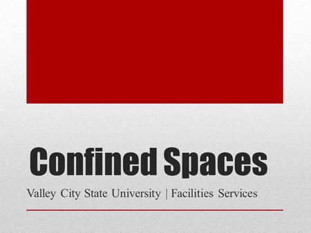 Confined Spaces Valley City State University | Facilities Services.