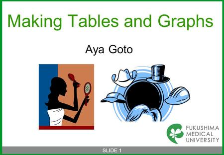 SLIDE 1 Making Tables and Graphs Aya Goto.  Let's make this table with EXCEL. SLIDE 2 Goto A, et al. Association of pregnancy intention with parenting.