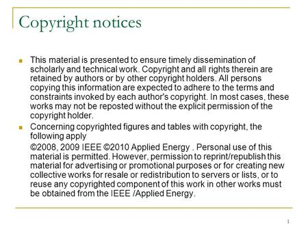 1 Copyright notices This material is presented to ensure timely dissemination of scholarly and technical work. Copyright and all rights therein are retained.