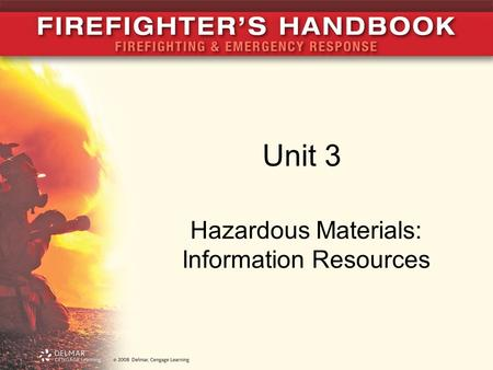 Unit 3 Hazardous Materials: Information Resources.