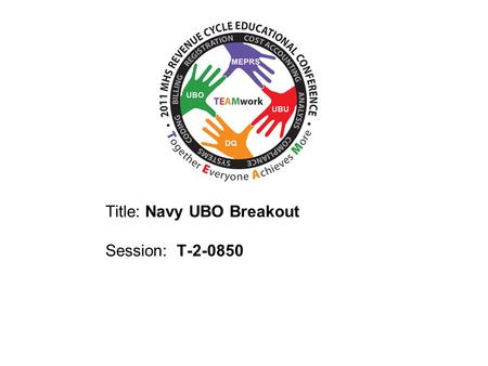 Title: Navy UBO Breakout Session: T