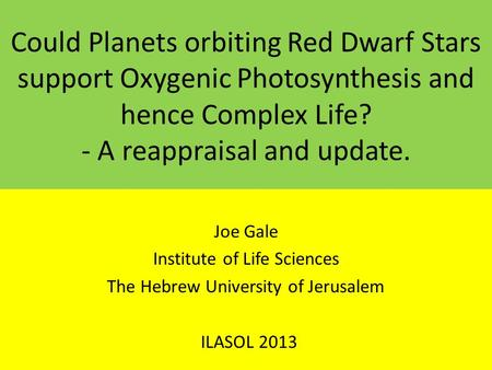 Could Planets orbiting Red Dwarf Stars support Oxygenic Photosynthesis and hence Complex Life? - A reappraisal and update. Joe Gale Institute of Life Sciences.