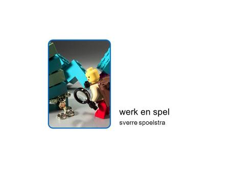 Werk en spel sverre spoelstra. LEGO SERIOUS PLAY is an innovative, experiential process designed to enhance innovation and business performance.