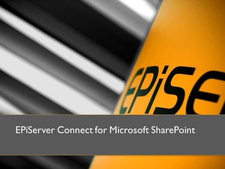 EPiServer Connect for Microsoft SharePoint. En översikt: EPiServer Connect for SharePoint.