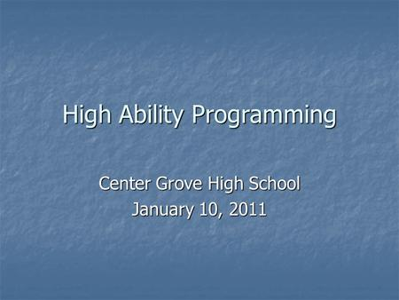 High Ability Programming Center Grove High School January 10, 2011.