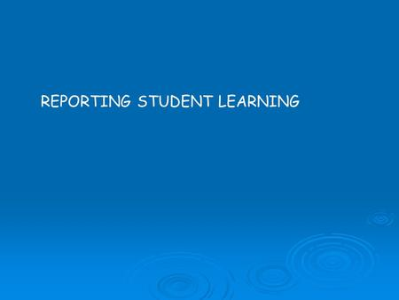 REPORTING STUDENT LEARNING. GCO or General Curriculum Outcomes GCO's are outcomes that all students are expected to meet. The General Curriculum Outcomes.