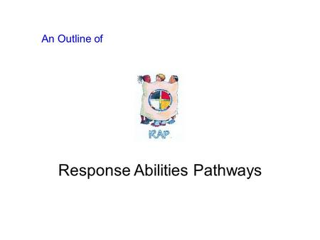 An Outline of Response Abilities Pathways. Some Key Concepts Young people depend on adults for emotional security.