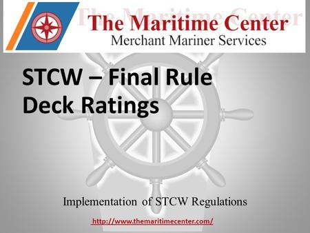 STCW – Final Rule Deck Ratings Implementation of STCW Regulations