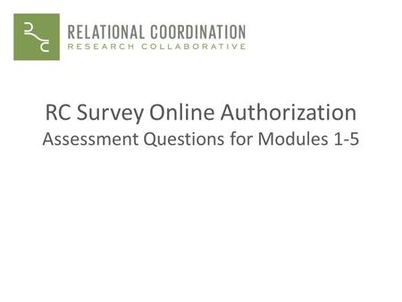 RC Survey Online Authorization Assessment Questions for Modules 1-5.