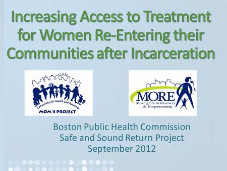 Boston Public Health Commission Safe and Sound Return Project September 2012.