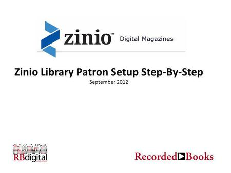 Zinio Library Patron Setup Step-By-Step September 2012.