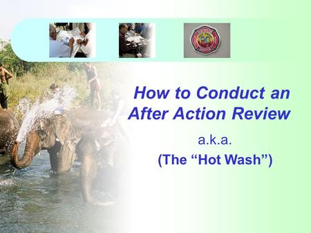 "How to Conduct an After Action Review a.k.a. (The ""Hot Wash"")"