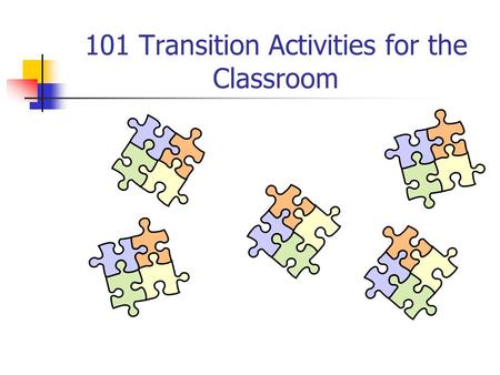 101 Transition Activities for the Classroom. 101 Transition Activities for the Classroom has been developed by the Special Education Cooperative Transition.