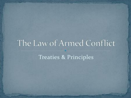 Treaties & Principles.