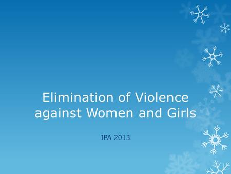 Elimination of Violence against Women and Girls IPA 2013.