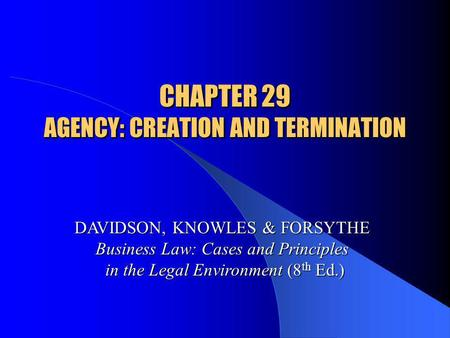 CHAPTER 29 AGENCY: CREATION AND TERMINATION
