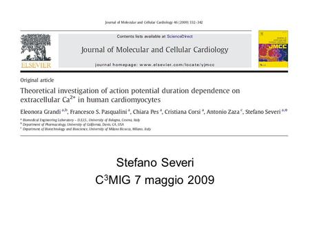 Stefano Severi C 3 MIG 7 maggio 2009. Introduzione It is well known that changes in serum calcium influence the cardiac electrical activity particularly.