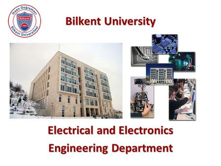 Bilkent University Electrical and Electronics Engineering Department.