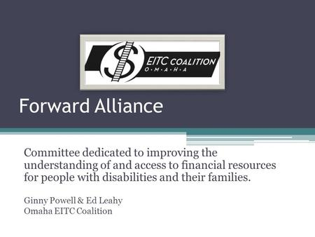 Forward Alliance Committee dedicated to improving the understanding of and access to financial resources for people with disabilities and their families.