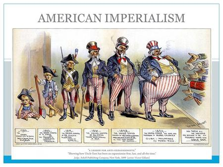 "AMERICAN IMPERIALISM. BACKGROUND By the end of the Spanish-American War, the U.S. was occupying four of Spain's former colonies ""Imperialists"" saw this."