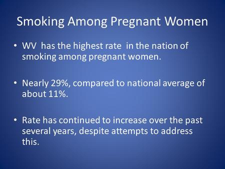 a case analysis of tobacco use among pregnant women How to make the case for including tobacco select your location to view local american lung association for pregnant women are especially cost-effective.