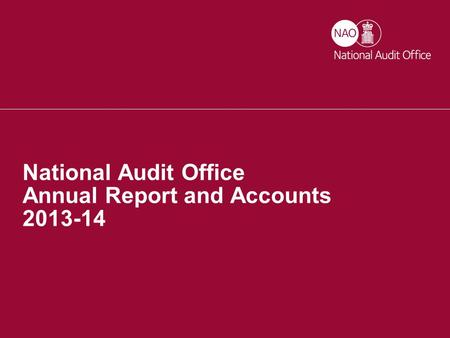 The NAO in 2013-14 National Audit Office Annual Report and Accounts 2013-14.
