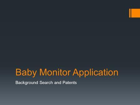 Baby Monitor Application Background Search and Patents.
