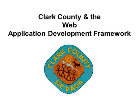 Clark County & the Web Application Development Framework.