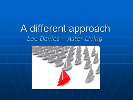 A different approach Lee Davies – Aster Living. The Conundrum Unplanned hospital admissions is the biggest shared problem for Health & Social Care. Unplanned.