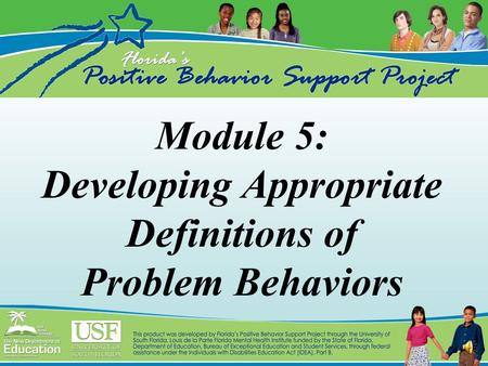 Module 5: Developing Appropriate Definitions of Problem Behaviors.