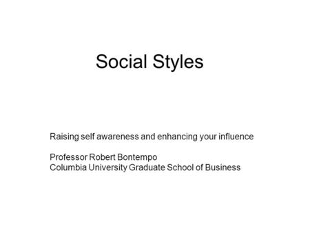 Social Styles Raising self awareness and enhancing your influence