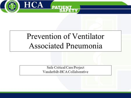Prevention of Ventilator Associated Pneumonia
