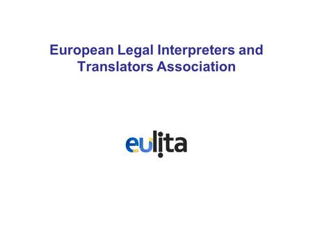 European Legal Interpreters and Translators Association.