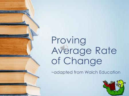 Proving Average Rate of Change ~adapted from Walch Education.