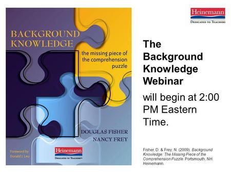 The Background Knowledge Webinar will begin at 2:00 PM Eastern Time.