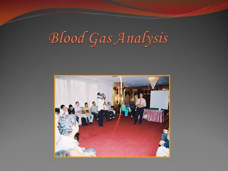 Blood Gas Analysis.