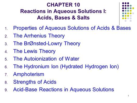 CHAPTER 10 Reactions in Aqueous Solutions I: Acids, Bases & Salts
