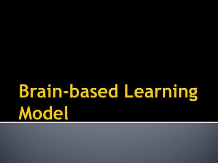 Brain-based Learning Model
