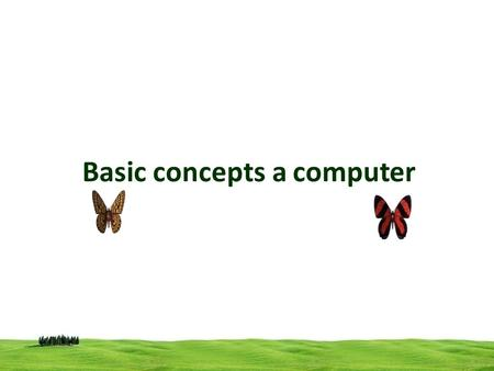 Basic concepts a computer. Computers are not very intelligent devices, but they handle instructions very fast. They must follow explicit directions from.