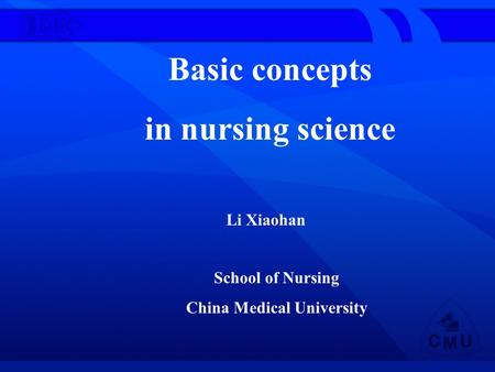 Basic concepts in nursing science Li Xiaohan School of Nursing China Medical University.