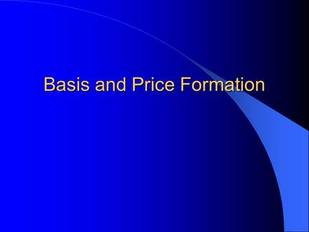 Basis and Price Formation. Basis Basis is the difference between a cash price at a specific location and the price of a particular futures contract. The.