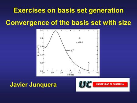 Javier Junquera Exercises on basis set generation Convergence of the basis set with size.