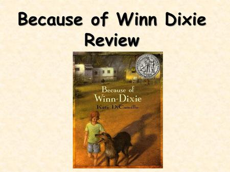 "Because of Winn Dixie Review. What genre is ""Because of Winn Dixie?"" ""Because of Winn Dixie"" is realistic fiction. It has events and characters that could."