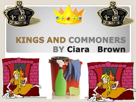 KINGS AND COMMONERS BY Ciara Brown. Commoners clothes Commoners wore common clothes with common colours like black,brown, grey and sometimes navy blue.