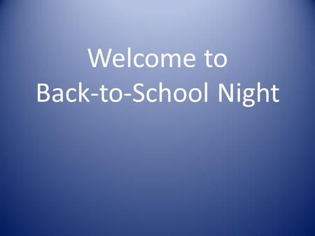 Welcome to Back-to-School Night. I like school because it is fun. Grace.