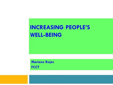 INCREASING PEOPLE'S WELL-BEING Mariano Rojas FCCT.