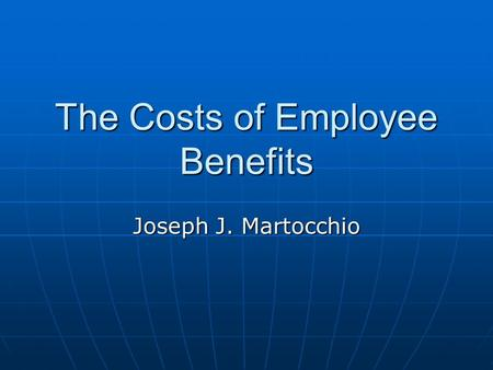 The Costs of Employee Benefits