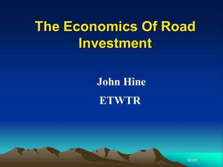 The Economics Of Road Investment John Hine ETWTR SE197.