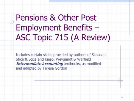 Pensions & Other Post Employment Benefits – ASC Topic 715 (A Review)